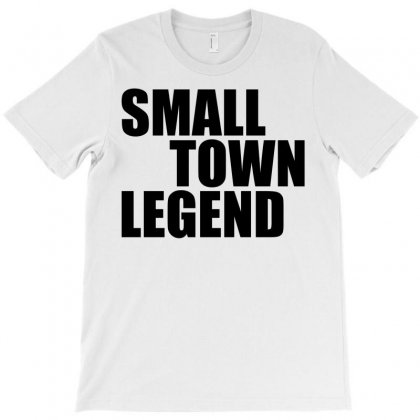 Small Town Legend T-shirt Designed By Denz