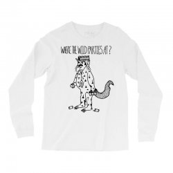 where the wild parties at Long Sleeve Shirts | Artistshot