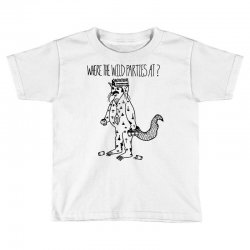 where the wild parties at Toddler T-shirt | Artistshot