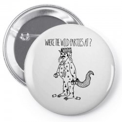 where the wild parties at Pin-back button | Artistshot