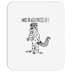 where the wild parties at Mousepad | Artistshot
