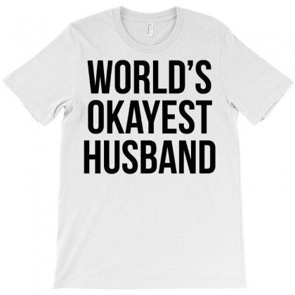 World's Okayest Husband T-shirt Designed By Irvandwi2