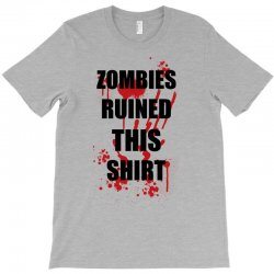 zombies ruined this shirt funny soft t shirt horror zombie tee hallowe T-Shirt | Artistshot