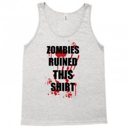 zombies ruined this shirt funny soft t shirt horror zombie tee hallowe Tank Top | Artistshot