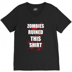 zombies ruined this shirt funny soft t shirt horror zombie tee hallowe V-Neck Tee | Artistshot