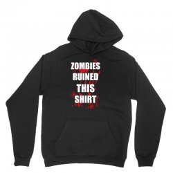 zombies ruined this shirt funny soft t shirt horror zombie tee hallowe Unisex Hoodie | Artistshot