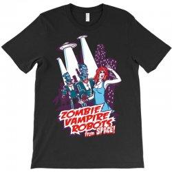 zombie vampire robots from space T-Shirt | Artistshot