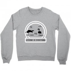 honey badger vs cobra attitude is everything Crewneck Sweatshirt | Artistshot
