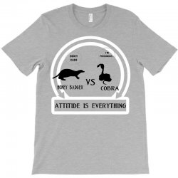 honey badger vs cobra attitude is everything T-Shirt | Artistshot