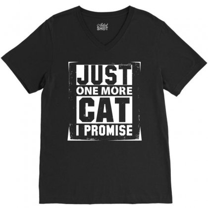 Just One More Cat I Promise V-neck Tee Designed By Sabriacar