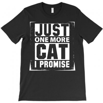 Just One More Cat I Promise T-shirt Designed By Sabriacar