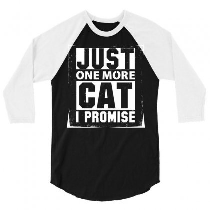 Just One More Cat I Promise 3/4 Sleeve Shirt Designed By Sabriacar
