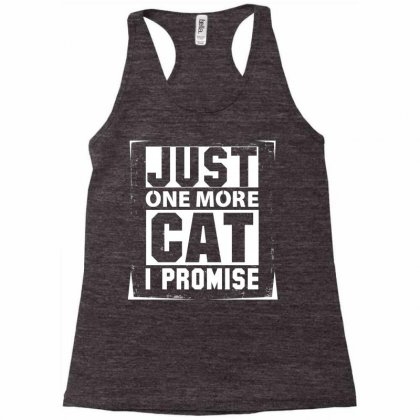 Just One More Cat I Promise Racerback Tank Designed By Sabriacar