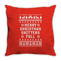 Merry Christmas Shitters Full Ugly Christmas Sweater Throw Pillow Designed By Tshiart