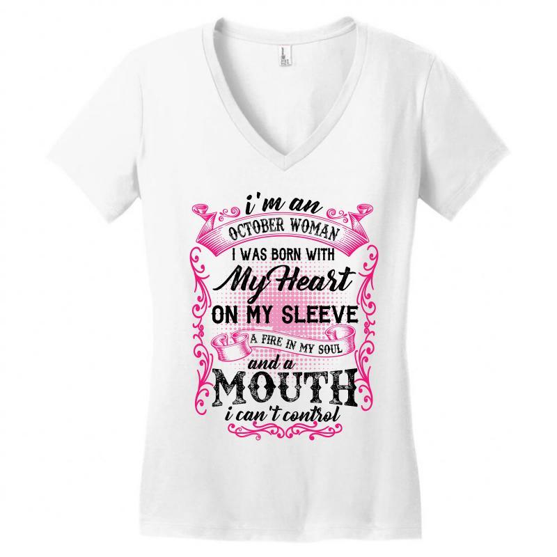 55a8e8de I'm An October Woman I Was Born With My Heart On My Sleeve Women's V-Neck T- Shirt