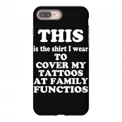 the shirt i wear to cover my tattoos, family dark iPhone 8 Plus Case | Artistshot