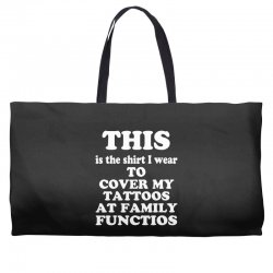 the shirt i wear to cover my tattoos, family dark Weekender Totes | Artistshot