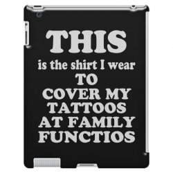 the shirt i wear to cover my tattoos, family dark iPad 3 and 4 Case | Artistshot