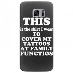 the shirt i wear to cover my tattoos, family dark Samsung Galaxy S7 Edge Case | Artistshot