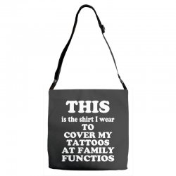 the shirt i wear to cover my tattoos, family dark Adjustable Strap Totes | Artistshot