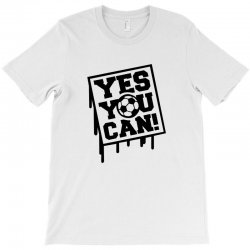 yes u can T-Shirt | Artistshot