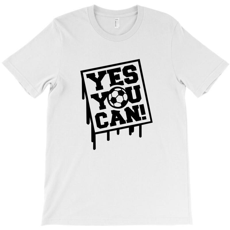 Yes U Can T-shirt   Artistshot