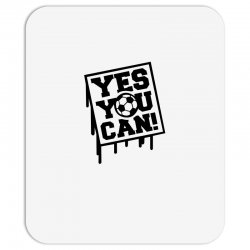 yes u can Mousepad | Artistshot