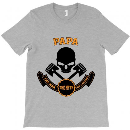 The Man  The Myth   The Legend - Papa T-shirt Designed By Costom