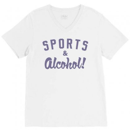 Sports And Alcohol! V-neck Tee Designed By Mdk Art