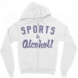 sports and alcohol! Zipper Hoodie | Artistshot