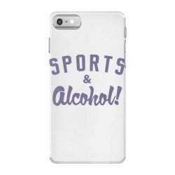 sports and alcohol! iPhone 7 Case | Artistshot
