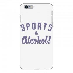 sports and alcohol! iPhone 6 Plus/6s Plus Case | Artistshot