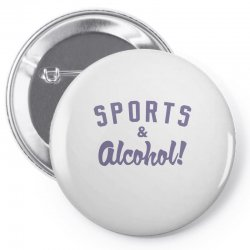sports and alcohol! Pin-back button | Artistshot