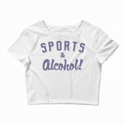 sports and alcohol! Crop Top | Artistshot