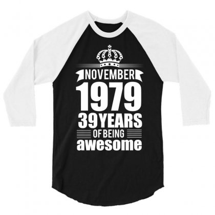 November 1979 39 Years Of Being Awesome 3/4 Sleeve Shirt Designed By Designbycommodus