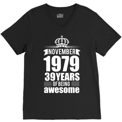 November 1979 39 Years Of Being Awesome V-neck Tee Designed By Designbycommodus