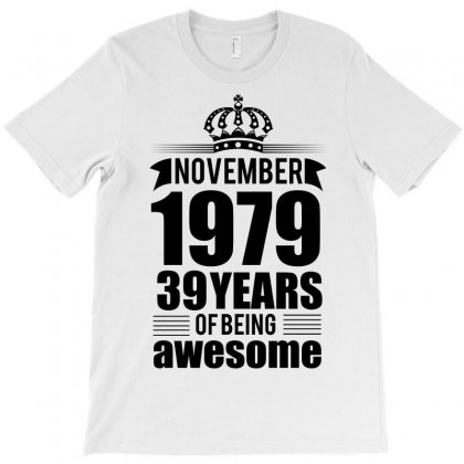 November 1979 39 Years Of Being Awesome T-shirt Designed By Designbycommodus