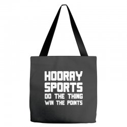 hooray sports do the thing win the points Tote Bags | Artistshot