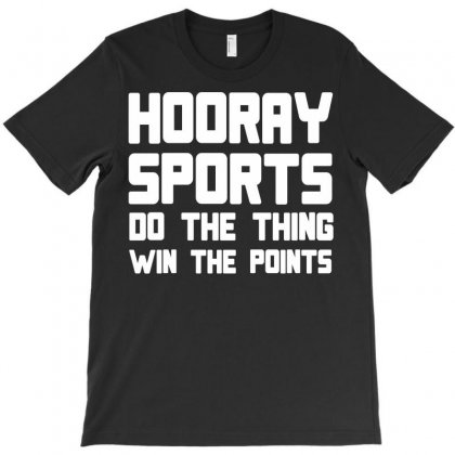 Hooray Sports Do The Thing Win The Points T-shirt Designed By Rendratedjo