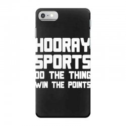 hooray sports do the thing win the points iPhone 7 Case | Artistshot