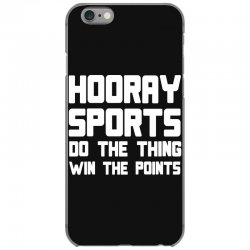 hooray sports do the thing win the points iPhone 6/6s Case | Artistshot