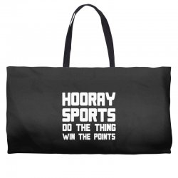 hooray sports do the thing win the points Weekender Totes | Artistshot