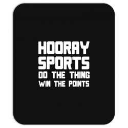 hooray sports do the thing win the points Mousepad | Artistshot