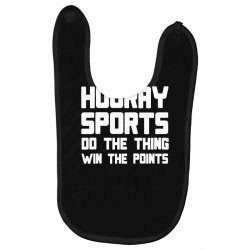 hooray sports do the thing win the points Baby Bibs | Artistshot