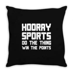 hooray sports do the thing win the points Throw Pillow | Artistshot