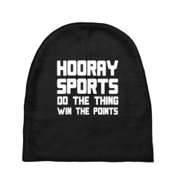hooray sports do the thing win the points Baby Beanies | Artistshot