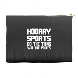 hooray sports do the thing win the points Accessory Pouches | Artistshot
