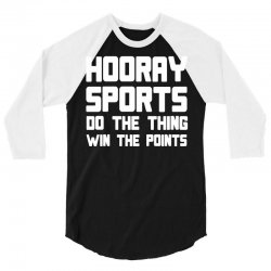 hooray sports do the thing win the points 3/4 Sleeve Shirt | Artistshot