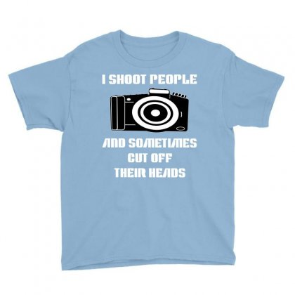 I Shoot People And Sometimes Cut Off Their Heads Youth Tee Designed By Rendratedjo