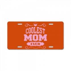 Coolest Mom Ever License Plate | Artistshot